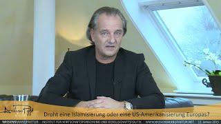 Droht eine Islamisierung oder eine US-Amerikanisierung Europas? Andreas Popp