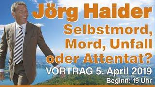 Jörg Haider - Unfall, Selbstmord, Mord oder Attentat?