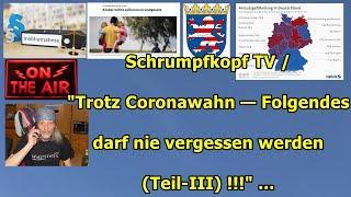 """Trailer: Schrumpfkopf TV / """"Trotz Coronawahn (Teil 3) — Folgendes darf nie vergessen werden!!!"""" .."""