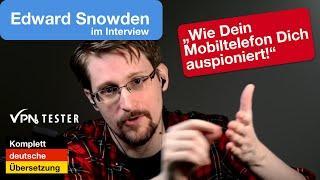 Edward Snowden: Wie Dich dein Mobiltelefon ausspioniert! (Deutsche Version von VPNTESTER)