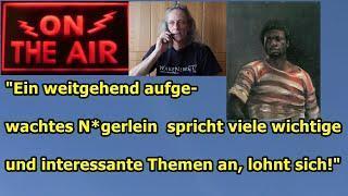"""""""Ein N*gerlein spricht Klartext!!!"""" ..."""