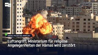 Luftangriff: Ministerium für religiöse Angelegenheiten der Hamas wird zerstört