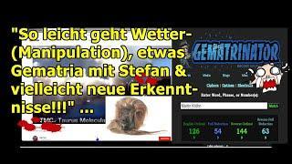 """""""So leicht geht Wetter (-Manipulation), etwas Gematria mit Stefan und vielleicht neue Erkenntnisse"""""""
