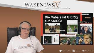 Die Cabale ist gierig auf Krieg! - Wake News Radio/TV 20180315