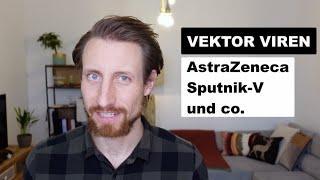 Vektor Viren: AstraZeneca, Sputnik-V & co.