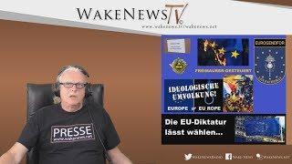 Die EU-Diktatur lässt wählen... Wake News Radio/TV 20190523