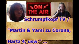 "Trailer: Schrumpfkopf TV / ""Yami & Martin telefonieren über Hartz 4 & Corona"" ..."