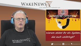 Warum stützt ihr ein System das euch umbringt? Wake News Radio/TV 20151022