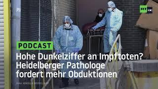 Hohe Dunkelziffer an Impftoten? – Heidelberger Pathologe fordert mehr Obduktionen