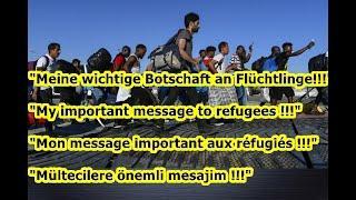 """""""In 6 Sprachen meine persönliche Botschaft an Flüchtlinge!!!"""""""