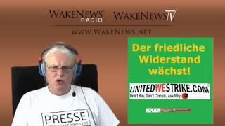 """Friedlicher Widerstand wächst – wir gewinnen """"Land"""" – Wake News Radio/TV 20150512"""