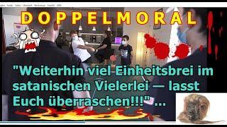 """""""DOPPELMORAL: Weiterhin viel Einheitsbrei im satanistischen Vielerlei!!!"""" ..."""