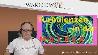 Turbulenzen in der M A T R I X - Wake News Radio/TV 20170919