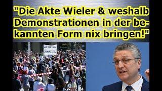 """""""Die Akte Wieler & weshalb Demonstrationen in der bekannten Form leider nix bringen!"""" ..."""