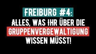 Freiburg #4: Alles, was Ihr über die Gruppenvergewaltigung wissen müsst ...