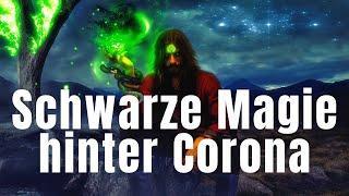 Schwarze Magie hinter Corona