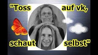 """""""Toss neuerdings auf vk — kommentiert 2 meiner Videos!!!"""" ..."""