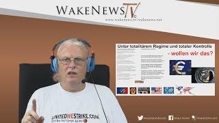 Unter Totalitärem Regime und totaler Kontrolle - Wollt ihr das? Wake News Radio/TV 20150707
