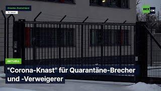"""Dresden: """"Corona-Knast"""" für Quarantäne-Brecher und Verweigerer"""