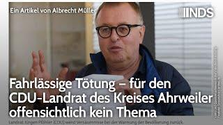 Fahrlässige Tötung – für den CDU-Landrat des Kreises Ahrweiler offensichtlich kein Thema | A. Müller