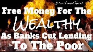 "Bailouts For Corporations And The 1% While Lenders Begin Cutting Loans To The Poor! This Won""t Last"
