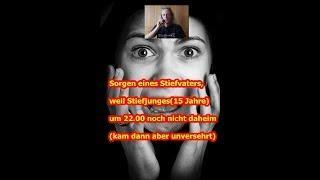 Trailer: Sorgen eines Stiefvaters, weil Stiefjunges (15 Jahre) um 22.00 noch nicht daheim