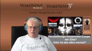 Verzweiflungs-Gespenster-Coups der Elite? Oder ist das alles normal? Wake News Radio/TV 20150317