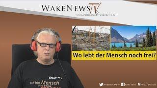 Wo lebt der Mensch noch frei auf der Erde? Wake News Radio/TV