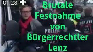 Berlin: Brutale Festnahme von Journalist und Bürgerrechtler Lenz!