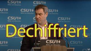 Söders Auftritt zur Kanzlerkandidatur –extra für Sie dechiffriert und übersetzt in Klarsprech!
