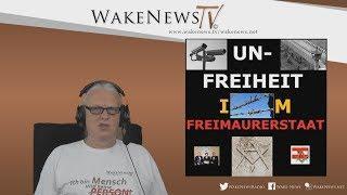 UN-FREIHEIT IM FREIMAURERSTAAT – Wake News Radio/TV 20170523