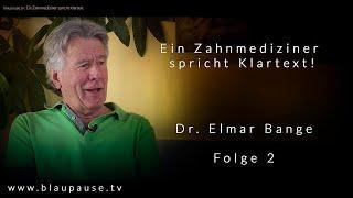 Ein Zahnmediziner spricht Klartext - Dr. Elmar Bange - Folge 2