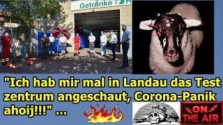"""""""ICH HAB MIR MAL IN LANDAU DAS TESTZENTRUM ANGESCHAUT, CORONA-PANIK AHOIJ!!!"""" ..."""
