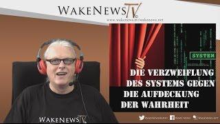 Der Verzweiflungskampf des Systems gegen die Aufdeckung der Wahrheit – Wake News Radio/TV