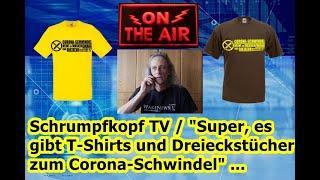 """Schrumpfkopf TV / """"Passiver Widerstand mittels T-Shirts und Masken gegen den Corona-Schwindel!!!"""""""