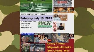 Crazy Times: Migrant Attacks, Sex Orgies, War - United We Start Roundtable Discussion July 13, 2019