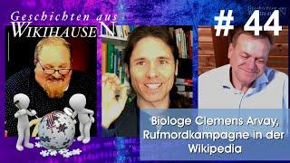 Clemens Arvay - Rufmord in der Wikipedia, die Analyse | #44 Wikihausen