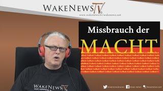 Missbrauch der Macht – Wake News Radio/TV 20160329