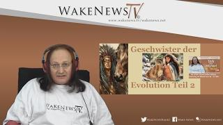 Geschwister der Evolution Teil 2 – Wa(h)r da was – Talk mit Michael – Wake News Radio/TV 20170131