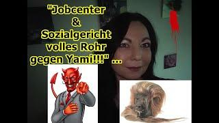 """""""Jobcenter & Sozialgericht volles Rohr gegen Yami !!!"""" ..."""