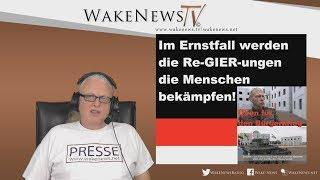 Im Ernstfall werden die Re-GIER-ungen die Menschen bekämpfen! - Wake News Radio/TV 20181129