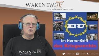 EU im Horror-Griff des Kriegsrechts – Wake News Radio/TV 20151124