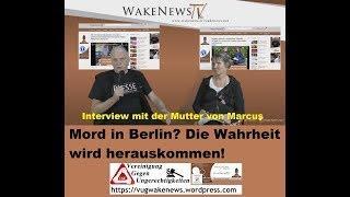 Mord in Berlin? Die Wahrheit wird herauskommen! Interview mit der Mutter von Marcus