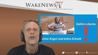 Keine Angst, keine Schuld, keine GEHIRNWÄSCHE mehr Schlaf Stopp mit Martin Wake News Music Channel