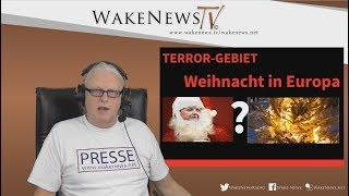 TERROR-GEBIET - Weihnacht in Europa? Wake News Radio/TV 20171205