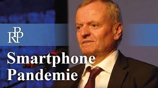 Von der digitalen Demenz zur Smartphone-Pandemie (Manfred Spitzer)