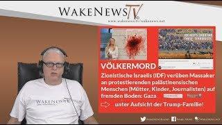 VÖLKERMORD - Zionistische Israelis verüben Massaker an palästinensischen Menschen! 20180515