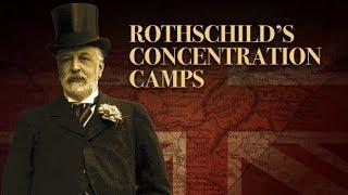 Rothschild's Concentration Camps