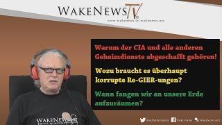 CIA, korrupte Re-GIER-ungen abschaffen und die Erde aufräumen! Wake News Radio/TV 20170309