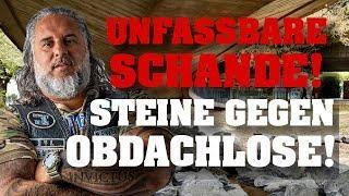 UNFASSBARE SCHANDE! Steine gegen Obdachlose!
